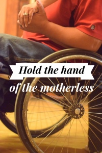 Hold the Hand of the Motherless