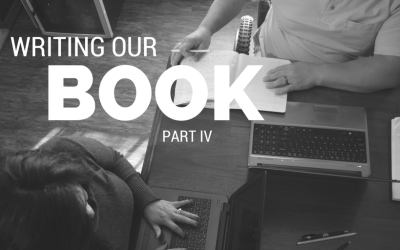 Writing Our Book Part 4